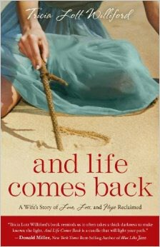 And Life Comes Back Tricia Lott Williford