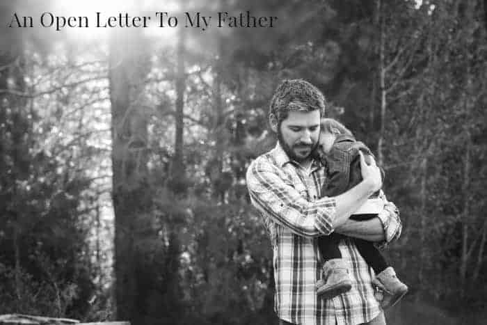 An Open Letter To My Father - Father's Day Letters