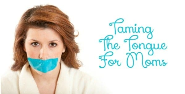 Taming-The-Tongue-For-Moms