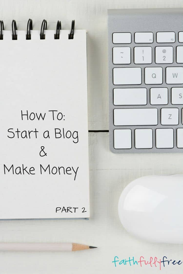 How To Start A Blog And Make Money Part 2 - Want to learn how to start a blog and make money? Check out our post and you can set up your first blog today! Printable checklists, step-by-step guides, and everything you need to start a money earning blog.