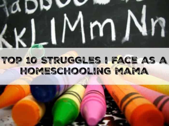 Top 10 Struggles I Face As A Homeschool Mama