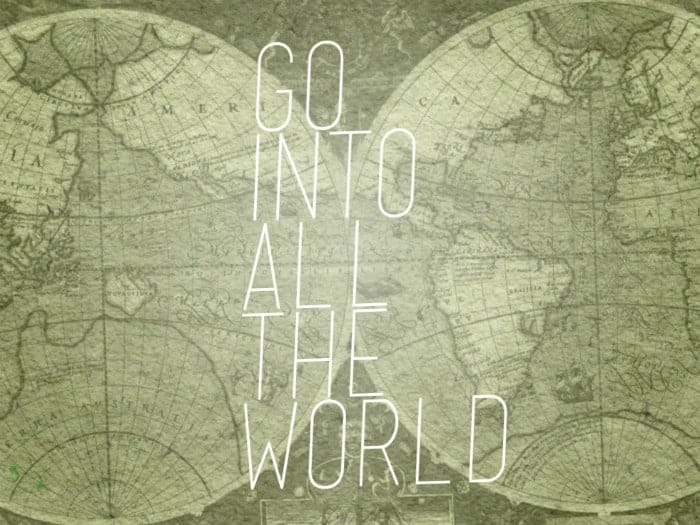 Go Into All The World