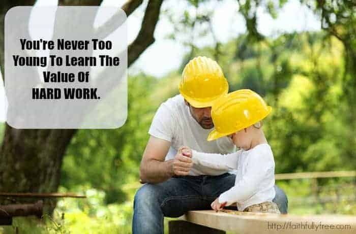 You're Never To Young To Learn The Value Of Hard Work