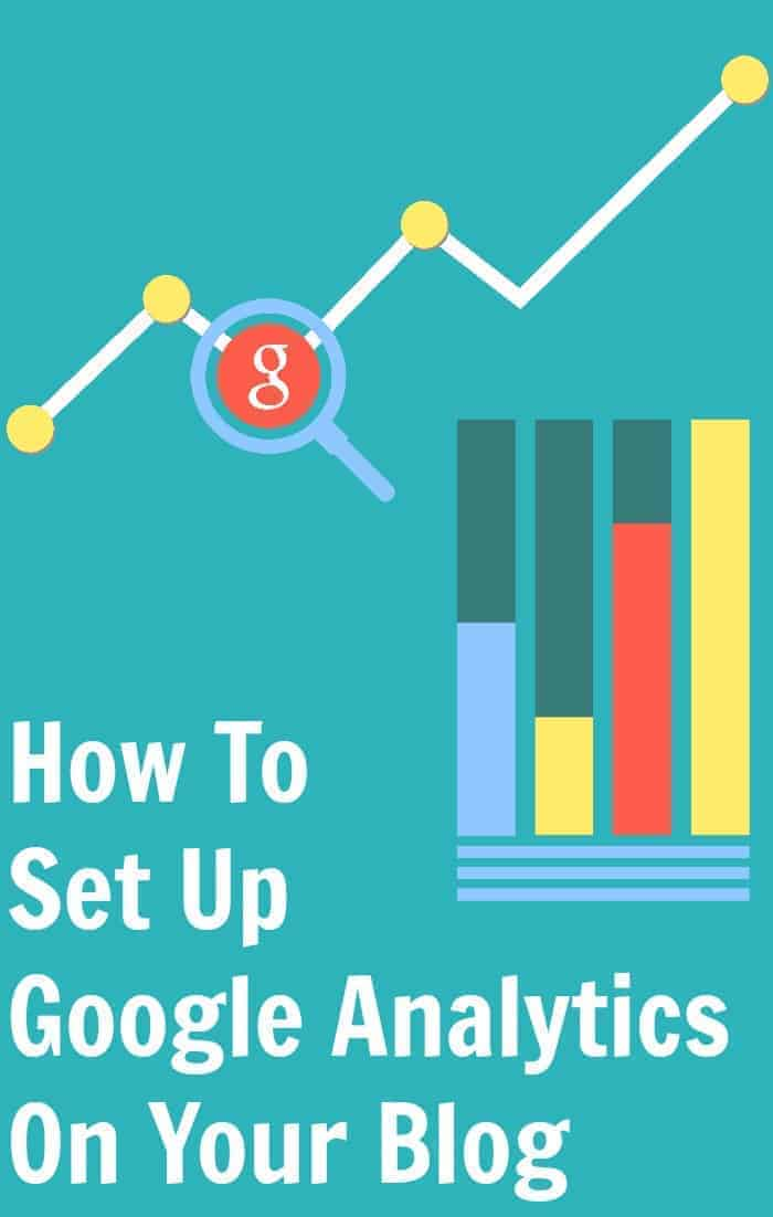 How To Set Up Google Analytics On Your Blog How To Start A Blog and Make Money Part 3
