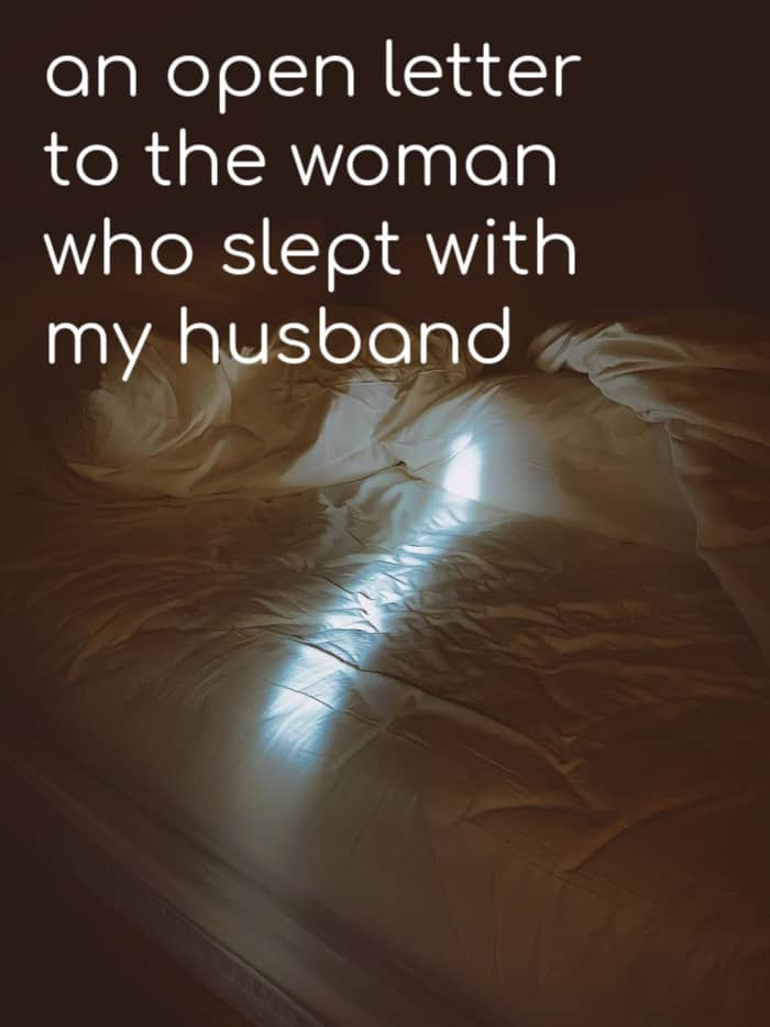 open letter to the woman who slept with my husband